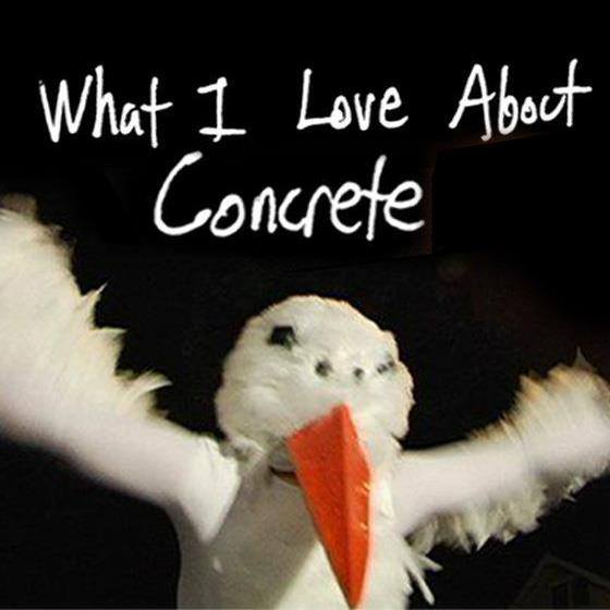 What I Love About Concrete