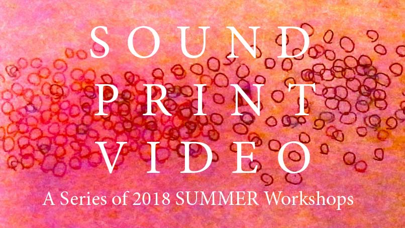 Workshops in Print Media, Video Arts and Sound Arts